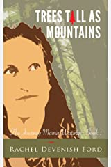 Trees Tall as Mountains (The Journey Mama Writings: Book 1) Kindle Edition