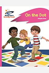 Reading Planet - On the Dot - Pink A: Rocket Phonics (Rising Stars Reading Planet) Kindle Edition