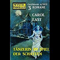 Tänzerin im Spiel der Schatten: Mystic Thriller 3 Romane Großband 6/2021