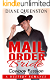 A Western Romance: Mail Order Bride-Cowboy Passion (Western Historical Romance, Western Fiction, Cowboy Romance) (New Adult Comedy Romance Short Stories)