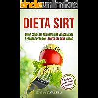 DIETA SIRT  Guida completa per dimagrire velocemente e perdere peso con la dieta del gene magro INCLUSE 80 RICETTE E PIANO SETTIMANALE