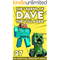 Dave the Villager 27: An Unofficial Minecraft Book (The Legend of Dave the Villager)