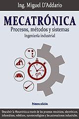 Mecatrónica: Procesos, métodos y sistemas Versión Kindle