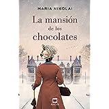 La mansión de los chocolates: Una novela tan intensa y tentadora como el chocolate (Grandes Novelas)