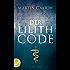 Der Lilith Code: Thriller