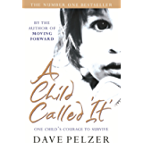 A Child Called It: A true story of one little boy's determination to survive