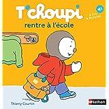 T'choupi rentre à l'école - Dès 2 ans (14): T'choupi rentre a l'ecole