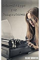 Schreibtipps für Jungautoren: Schreiben, Überarbeitung, Selfpublishing Kindle Ausgabe