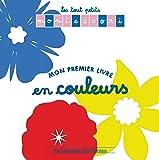 Les tout Petits Montessori : Mon premier livre en couleurs