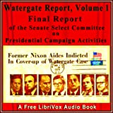 Final Report of the Senate Select Committee on Presidential Campaign Activities (Watergate Report), Volume 1 by  Senate Select Committee on Presidential Campaign Activi FREE