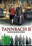 Tannbach II - Schicksal eines Dorfes