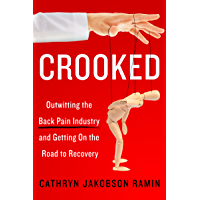 Crooked: Outwitting the Back Pain Industry and Getting on the Road to Recovery (English Edition)