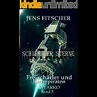 Freischärler und Raumpiraten (Schiff der Sterne 5)