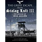 The Great Escape from Stalag Luft III: The Memoir of Jens Müller