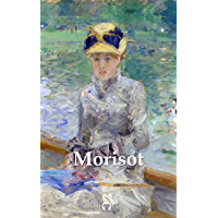 Delphi Complete Paintings of Berthe Morisot (Illustrated) (Delphi Masters of Art Book 48)