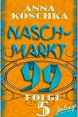 Naschmarkt 99 - Folge 5: Dorabellas Arie Kindle Ausgabe