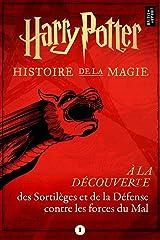 À la découverte des Sortilèges et de la Défense contre les forces du Mal (French Edition) Kindle Edition