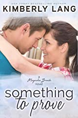Something To Prove: A Magnolia Beach Novel Kindle Edition