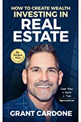 How To Create Wealth Investing In Real Estate: How to Build Wealth with Multi-Family Real Estate Kindle Edition