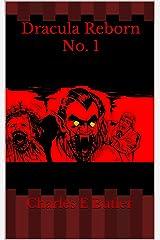 Dracula Reborn No. 1 Kindle Edition