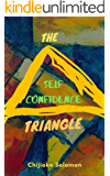 The Self-confidence Triangle: Develop Confidence From Within, Defeat Your Fears and Build Better Relationships