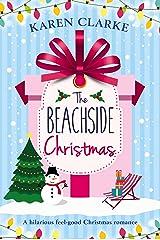 The Beachside Christmas: A hilarious feel good Christmas romance Kindle Edition