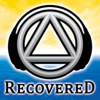 Recovered: The #1 Recovery Podcast