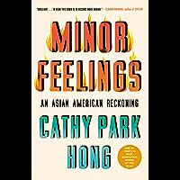 Minor Feelings: An Asian American Reckoning (English Edition)