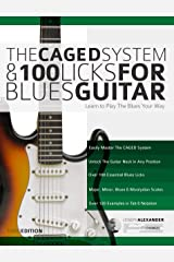 The Caged System and 100 Licks for Blues Guitar: Complete With 1 hour of Audio Examples: Learnt to Play The Blues Your Way (Play Blues Guitar Book 5) Kindle Edition