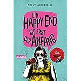 Ein Happy End ist erst der Anfang (German Edition)