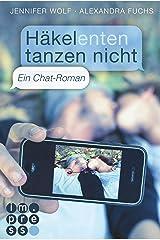 Häkelenten tanzen nicht. Ein Chat-Roman Kindle Ausgabe