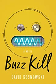 Buzz Kill: A Novel