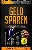 GELD SPAREN: Dein Weg zum Reichtum unabhängig vom Einkommen