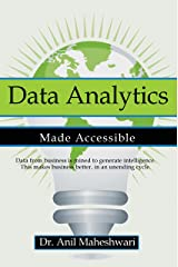 Data Analytics Made Accessible: 2019 edition Kindle Edition