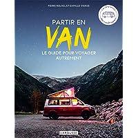 Partir en Van: Le guide pour voyager autrement