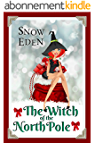 The Witch of the North Pole (Cinnamon Mercy Claus Book 1) (English Edition)