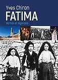 Fatima: Vérités et légendes