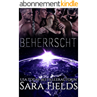 Beherrscht: Eine düstere Science Fiction Romanze (Die Gefangenen der Vakarraner) (German Edition)