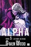 Alpha - Tome 5 - Le pacte de sang (FantasyLips)