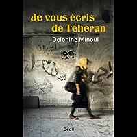 Je vous écris de Téhéran (DOCUMENTS (H.C))