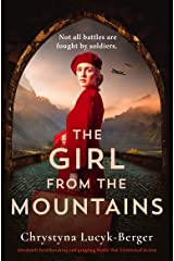 The Girl from the Mountains: Absolutely heartbreaking and gripping World War 2 historical fiction Kindle Edition