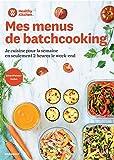 Healthy Kitchen - Mes menus de Batchcooking: Je cuisine pour la semaine en seulement 2h le week-end - Smartpoint inclus