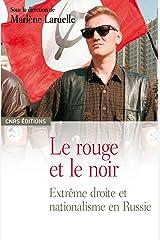 Le rouge et le noir: Extrême-droite et nationalisme en Russie (Philosophie/Religion/Histoire des idées) (French Edition) Kindle Edition