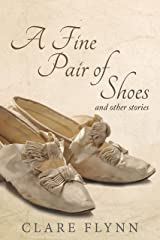 A Fine Pair of Shoes and Other Stories: A Collection of Short Stories Kindle Edition