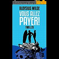 Vous allez payer !: Thriller écologique à suspense 2021 (Policiers, thrillers, à suspense en français)