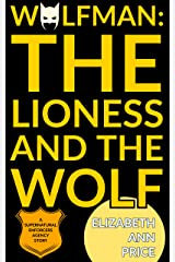 Wolfman: The Lioness and The Wolf (Supernatural Enforcers Agency Book 8) Kindle Edition