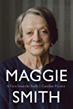 Maggie Smith: A View From The Stalls (English Edition)