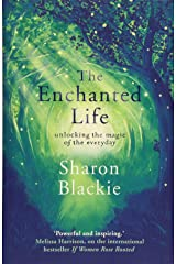 The Enchanted Life: Unlocking the Magic of the Everyday Paperback