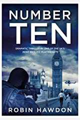 Number Ten: Dramatic Thriller By One Of The UK's Most Prolific Playwrights Kindle Edition
