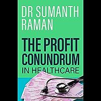 The Profit Conundrum in Healthcare